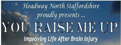 """You Raise Me Up"" Improving Life After Brain Injury"